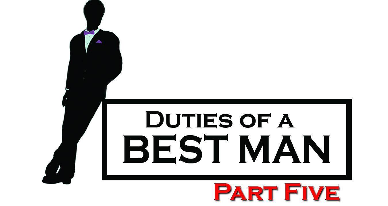 Duties of a Best Man: Part Five