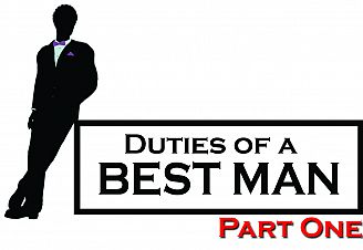 Duties of a Best Man: Part One