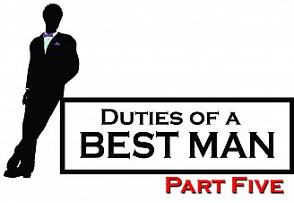 Duties of a Best Man: Part Five