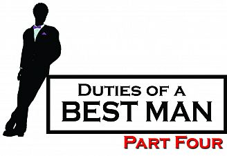 Duties of a Best Man: Part Four